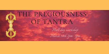 The Preciousness of Tantra tickets