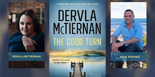 An Evening to Remember: Dervla McTiernan & Jock Serong with The Good Turn