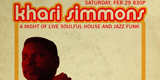 Khari Simmons - A nights of Live Soulful House and Funk Jazz