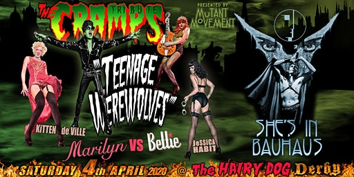 Teenage Werewolves(The Cramps tribute)She's In Bauhaus/Kitten DeVille DERBY