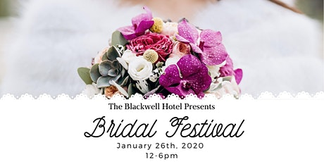 The Blackwell Hotel Bridal Festival tickets