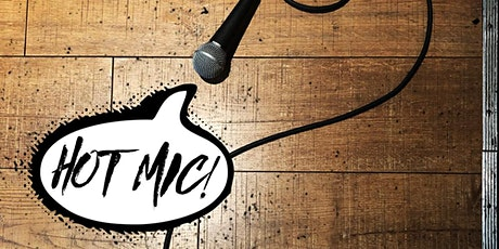 HOT MIC! Stand-Up Comedy Open Mic tickets