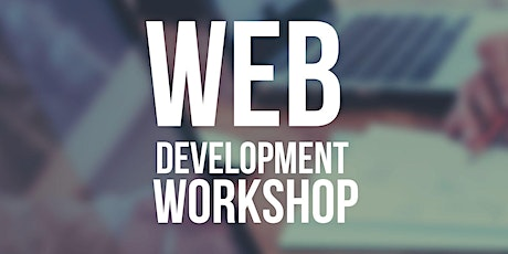 How to create and maintain your OWN WEBSITE - Web Development Workshop tickets