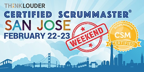 San Jose Certified ScrumMaster® Weekend Class - Feb 22-23 tickets