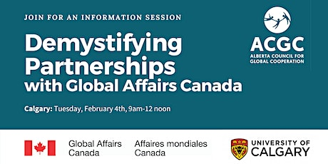 Demystifying Partnerships with Global Affairs Canada: Calgary Meeting tickets