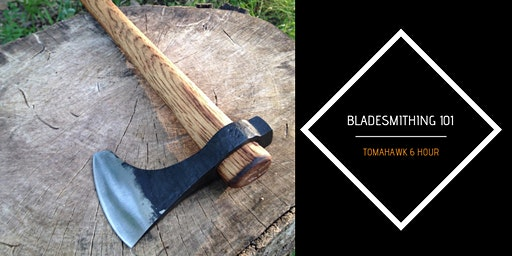 Bladesmithing 102- Tomahawk (6 Hours)