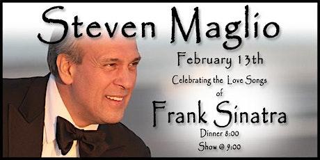 Steven Maglio - Sinatra Love Songs - 2/13/20 tickets