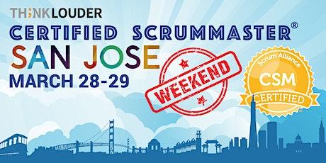 San Jose Certified ScrumMaster® Weekend Class - Mar 28-29 tickets