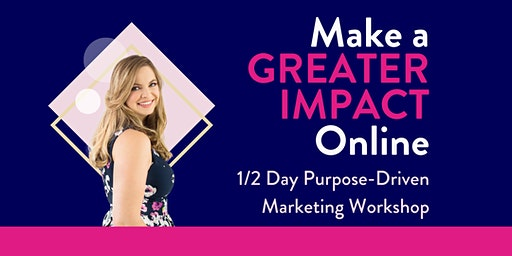 Marketing Workshop | Make a Greater Impact Online