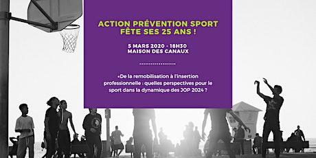 Action Prévention Sport fête ses 25 ans ! billets