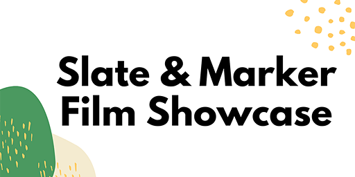Slate and Marker Film Showcase