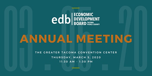 Economic Development Board for Tacoma Pierce-County Annual Meeting