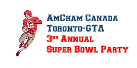 AmCham Canada, Toronto-GTA 3rd Annual Super Bowl Party tickets