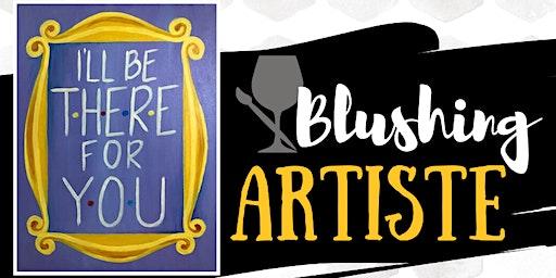 Blushing Artiste - February 20th