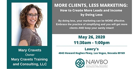 NAWBO Southern Nevada Presents - More Clients, Less Marketing: How to Create More Leads and Income by Doing Less tickets
