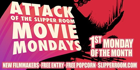 Attack of the Slipper Room Movie Mondays! tickets