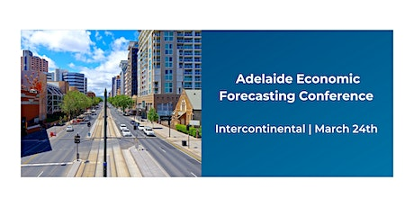 BIS Oxford Economics Business Forecasting Conference - Adelaide tickets