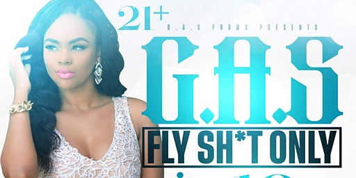 G.A.S presents FLY SH*IT ONLY