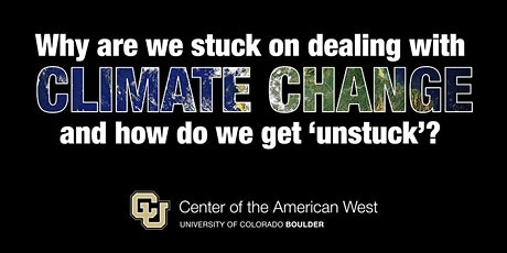 Why are we stuck on dealing with Climate Change & how do we get 'unstuck'? tickets