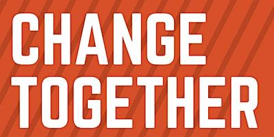 CHANGE TOGETHER: A FREE Workshop