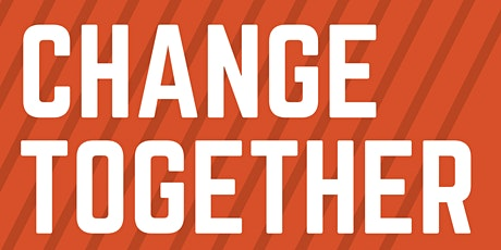 CHANGE TOGETHER: A FREE Workshop tickets
