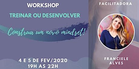 Workshop | Treinar ou Desenvolver - Construa um novo mindset tickets