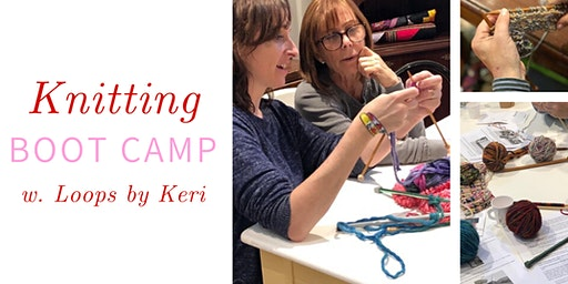Knitting Boot Camp w. Loops by Keri @ Nest on Main - Sun., 2/9