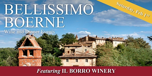 Bellissimo Boerne Wine and Dinner Event featuring Il Borro Winery