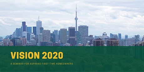 Vision 2020: A Seminar For Aspiring First-Time Homeowners tickets