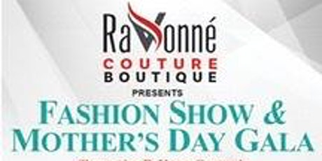 FASHION SHOW & MOTHERS' DAY GALA tickets
