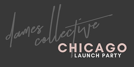 Dames Collective Chicago Launch Party tickets