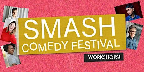 Smash Comedy Festival: Comedy Workshops! tickets