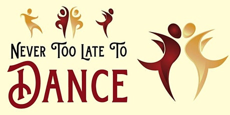 Never Too Late to Dance @ The Summit Community Centre tickets