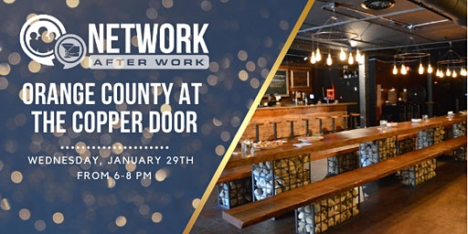 Network After Work Orange County at The Copper Door