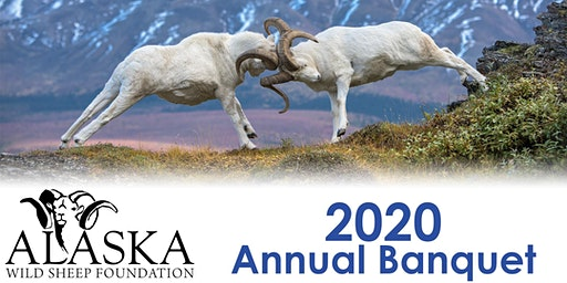 Alaska Wild Sheep Foundation 2020 Annual Banquet - Saturday, April 18, 2020