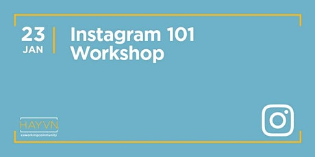 HAYVN WORKSHOP: Instagram 101 Workshop, Marketing Series tickets