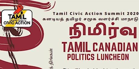 """""""நிமிர்வு"""" Tamils in Canadian Politics Luncheon tickets"""