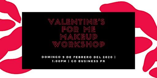 Valentine's For Me Makeup Workshop