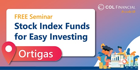 Stock Index Funds for Easy Investing [ORTIGAS] tickets