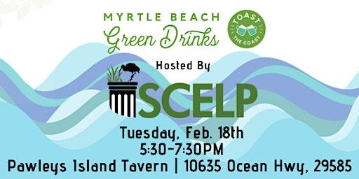Myrtle Beach Green Drinks with SCELP