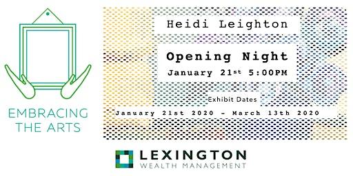 Embracing the Arts - Opening Night - Heidi Leighton