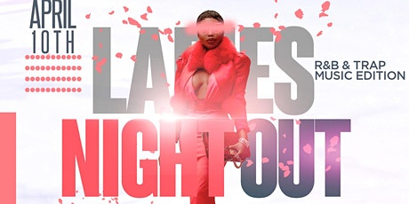 """""""Ladies Night Out"""" R&B + Trap Music Party tickets"""