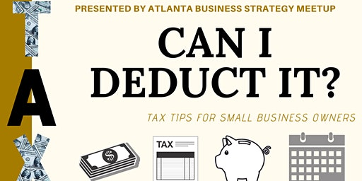 CAN I DEDUCT IT?: Tax Tips for Small Business Owners