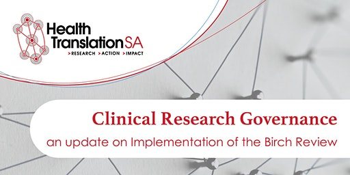 Clinical Research Governance: Update on Implementation of the Birch Review