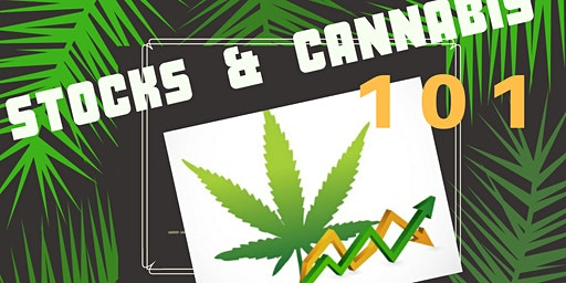 Stocks and Cannabis 101