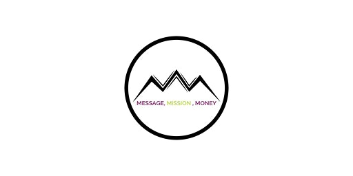 Message, Mission, Money for the Kingdom Entrepreneur