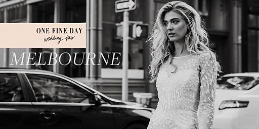 One Fine Day Wedding Fair Melbourne 2020