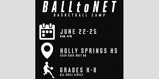 BALLtoNET Basketball Summer Camp at Holly Springs HS -- June 2020