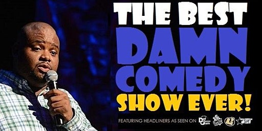The Best Damn Comedy Show Ever!