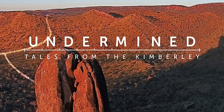 Free Film Friday: Undermined: Tales from the Kimberley tickets